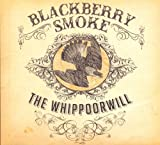 Blackberry Smoke The Whippoorwill [3 bonus track]