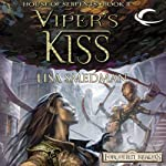 Viper's Kiss: Forgotten Realms: House of Serpents, Book 2 (       UNABRIDGED) by Lisa Smedman Narrated by John Pruden