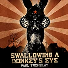 Swallowing a Donkey's Eye (       UNABRIDGED) by Paul Tremblay Narrated by Casey Jones