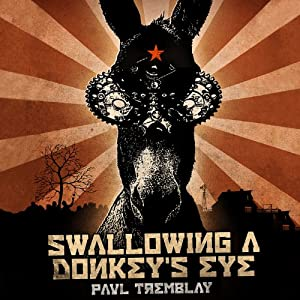Swallowing a Donkey's Eye | [Paul Tremblay]