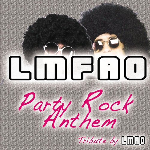 Party Rock Anthem (A Tribute To Lmafo)
