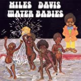 Water Babies by Miles Davis (2002-08-12)