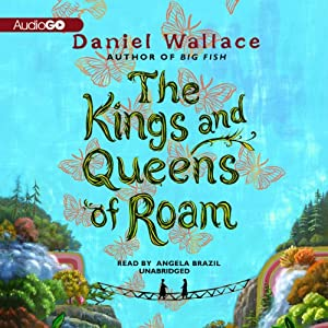 The Kings and Queens of Roam | [Daniel Wallace]