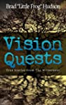 Vision Quests: True Stories From the...