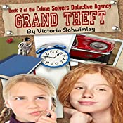 Grand Theft: Crime Solver's Detective Agency, Volume 2 | Victoria Schwimley
