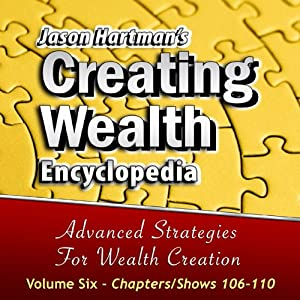 Creating Wealth Encyclopedia, Volume 6: Chapters-Shows 106-110 Audiobook