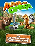 Alpha and Omega: Ein Abenteuerlicher Familienurlaub [dt./OV]
