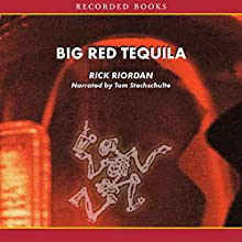 Big Red Tequila: A Tres Navarre Mystery, Book 1 (       UNABRIDGED) by Rick Riordan Narrated by Tom Stechschulte
