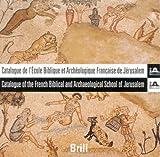 echange, troc  - Catalogue De L'ecole Biblique Et Archeologique Francaise De Jerusalem/catalogue of the French Biblical And Archaeological Schoo