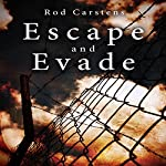 Escape and Evade: The Collapse Trilogy, Book 2 | Rod Carstens