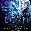Shadow Born: Shadows of Salem Series, Book 1 Audiobook by Jasmine Walt, Rebecca Hamilton Narrated by Angela Dawe
