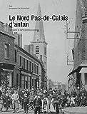 """Afficher """"Le Nord-Pas-de-Calais d'antan"""""""