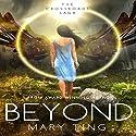 Beyond: Crossroads Saga, Book 3 Audiobook by Mary Ting Narrated by Kerri McCann