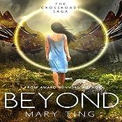 Beyond: Crossroads Saga, Book 3 | Mary Ting