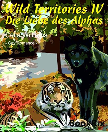 wild-territories-iv-die-liebe-des-alphas-gay-fantasy-romance-german-edition