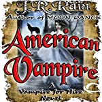 American Vampire: Vampire for Hire, Book 3 (       UNABRIDGED) by J. R. Rain Narrated by Dina Pearlman