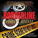 Borderline Hörbuch von Joseph Badal Gesprochen von: Pamela Almand