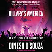 Hillary's America: The Secret History of the Democratic Party   [Dinesh D'Souza]