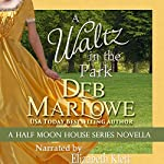 A Waltz in the Park: A Half Moon House Novella | Deb Marlowe