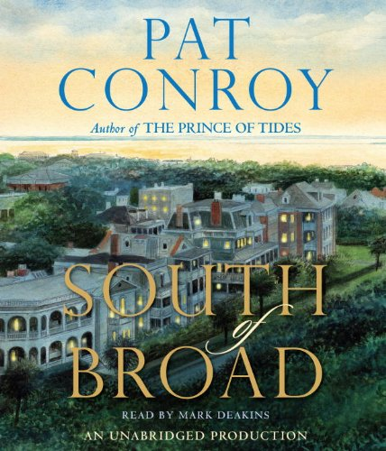 South of Broad, Pat Conroy; Mark Deakins