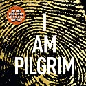 I Am Pilgrim, Volume 1 (       UNABRIDGED) by Terry Hayes Narrated by Christopher Ragland