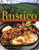: Rustico: Regional Italian Country Cooking