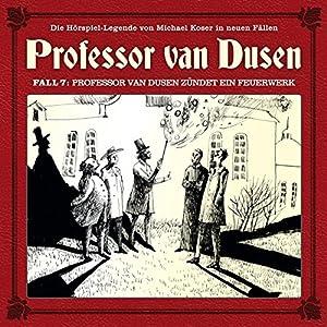 Professor van Dusen zündet ein Feuerwerk (Professor van Dusen - Die neuen Fälle 7) Hörspiel