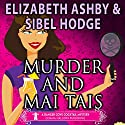 Murder and Mai Tais: A Danger Cove Cocktail Mystery, Book 2 Audiobook by Sibel Hodge, Elizabeth Ashby Narrated by Melissa Disney