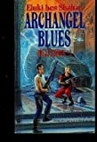 img - for Archangel Blues (Hellflower) by Eluki Bes Shahar (1993-02-01) book / textbook / text book