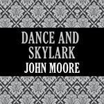 Dance and Skylark | John Moore