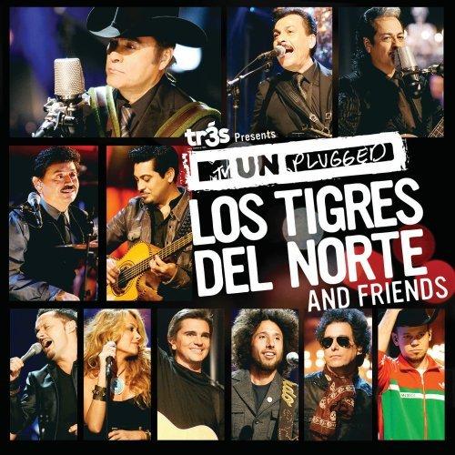 Los Tigres Del Norte - Mtv Unplugged Los Tigres Del Norte & Friends - Zortam Music