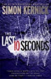 Simon Kernick The Last 10 Seconds: A Thriller (Tina Boyd)