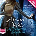 A Dangerous Inheritance (       UNABRIDGED) by Alison Weir Narrated by Maggie Mash