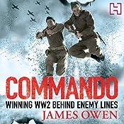Commando: Winning World War II Behind Enemy Lines | [James Owen]