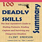 Summary: 100 Deadly Skills - The SEAL Operative's Guide to Eluding Pursuers | Ben Lawson