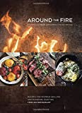 Around the Fire: Recipes for Inspired Grilling and Seasonal Feasting from Ox Restaurant