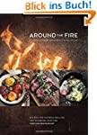 Around the Fire: Recipes for Inspired...