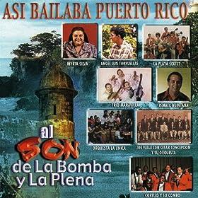Asi Bailaba Puerto Rico: Al Son De La Bomba Y La Plena
