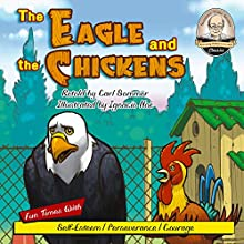 The Eagle and the Chickens | Livre audio Auteur(s) : Carl Sommer Narrateur(s) : Carl Sommer
