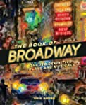 The Book of Broadway: The 150 Definit...