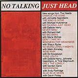 No Talking,Just Head