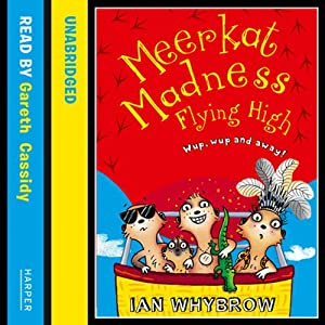 Meerkat Madness: Flying High | [Ian Whybrow]
