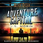 Adventure Capital: Black Ocean, Mission 9 | J.S. Morin