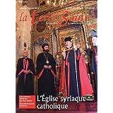 LA TERRE SAINTE / N°605 - 76èANNEE - 1ere LIVRAISN / JANVIER-FEVRIER 2010 / L'EGLISE SYRIAQUE CATHOLIQUE / LES...