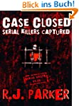 CASE CLOSED (Serial Killers Captured)