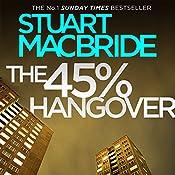 The 45% Hangover: A Logan and Steel novella | Stuart MacBride
