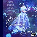 Five Enchanted Roses: A Collection of Beauty and the Beast Stories: Fairy Tale Collection Audiobook by Kaycee Browning, Savannah Jezowski, Jenelle Schmidt, Dorian Tsukioka, Hayden Wand Narrated by Becky Doughty