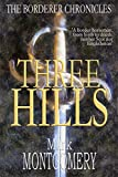 THREE HILLS (The Borderer Chronicles Book 1)