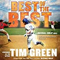Best of the Best: A Baseball Great Novel (       UNABRIDGED) by Tim Green Narrated by Tim Green