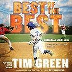 Best of the Best: A Baseball Great Novel | Tim Green